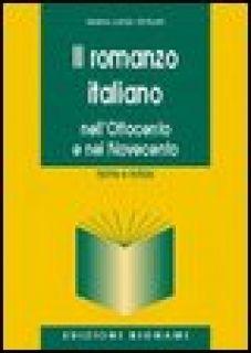 Il romanzo italiano. Nell'Ottocento e nel Novecento - Ferlini M. L.