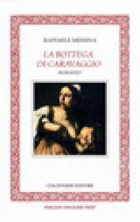 Nella bottega di Caravaggio. Ediz. italiana e inglese - Messina Raffaele