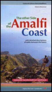 The other side of the Amalfi Coast. With detailed descriptions of walks between the towns. Con DVD - Mezzacasa Roberto