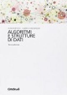 Algoritmi e strutture di dati - Bertossi Alan A.; Montresor Alberto
