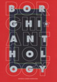 Alfonso Borghi anthology. Ediz. a colori - Nodolino A. (cur.); Provinciali S. (cur.)