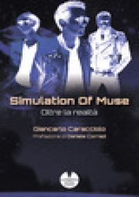 Simulation of Muse. Oltre la realtà - Caracciolo Giancarlo