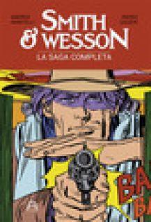 Smith & Wesson. La saga completa - Mantelli Andrea