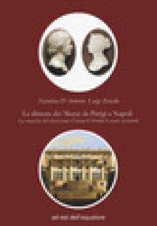 Le dimore dei Murat da Parigi a Napoli. La rinascita del classicismo: Étienne Chérubin Leconte architetto - Ziviello Luigi; D'Arbitrio Nicoletta