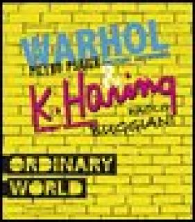 Ordinary world. Andy Warhol, Pietro Psaier and the factory artworks. Keith haring, Paolo Buggiani and the Subway drawings Ediz. italiana e inglese - Vanni Maurizio
