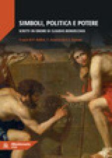 Simboli, politica e potere. Scritti in onore di Claudio Bonvecchio - Bellini P. (cur.); Sciacca F. (cur.); Storace E. S. (cur.)