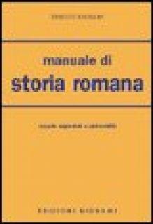Manuale di storia romana. Per le Facoltà di lettere - Bignami Ernesto