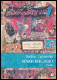 Martirologio. Diario 1970-1986 - Tarkovskij Andrej; Tarkovskij A. A. (cur.)