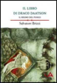 Il regno del fuoco. Il libro di Draco Daatson. Vol. 2 - Brizzi Salvatore