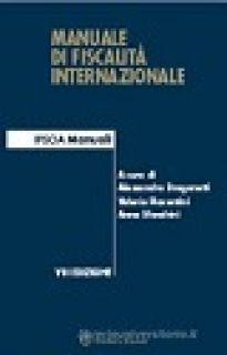 Manuale di fiscalità internazionale - Dragonetti A. (cur.); Piacentini V. (cur.); Sfondrini A. (cur.)