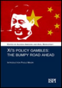 Xi's policy gambles. A bumpy road ahead - Amighini A. (cur.); Berkofsky A. (cur.)