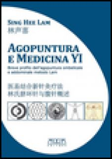 Agopuntura e medicina YI. Breve profilo dell'agopuntura ombelicale e addominale metodo Lam. Ediz. italiana e cinese - Lam Sing Hee