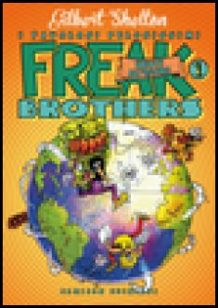 Freak brothers. Vol. 1: Idioti all'estero - Shelton Gilbert; De Fazio R. (cur.); Curcio C. (cur.)