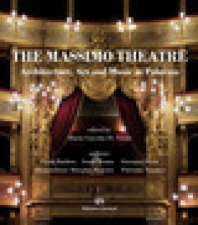 The Massimo Theatre. Architecture, art and music in Palermo - Barbera Paola; Bruno Ivana; Fatta Giovanni; Di Natale M. C. (cur.)