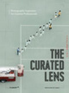 The curated Lens. Photographic inspiration for creative professionals. Ediz. illustrata - Design 360º (cur.)