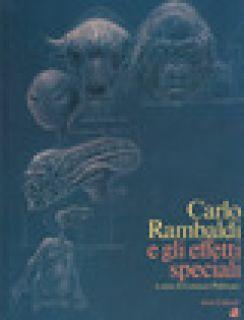 Carlo Rambaldi e gli effetti speciali - Pellizzari L. (cur.)