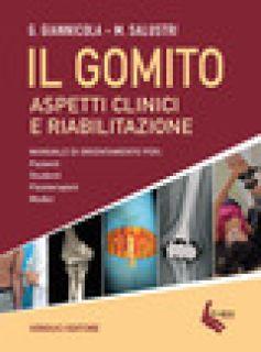 Il gomito. Aspetti clinici e riabilitazione - Giannicola G.; Salustri M.