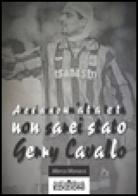 Avessi avuto un'altra testa non sarei stato Gerry Cavallo - Monaco Marco