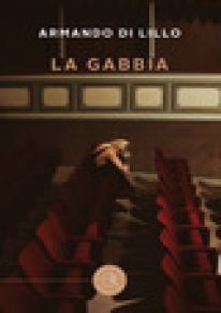La gabbia - Di Lillo Armando