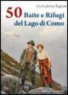 50 baite e rifugi del lago di Como - Baglioni Gio L.