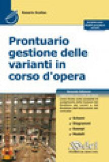 Prontuario gestione delle varianti in corso d'opera. Con Contenuto digitale per download - Scalise Rosario