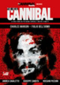 The real cannibal. La vera storia dei più grandi cannibali e mostri a fumetti. Vol. 2: Charles Manson. Figlio dell'uomo - Cavaletto Andrea; Candita Giuseppe
