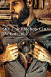Still think robots can't do your job? Essays on automation and technological unemployment - Campa Riccardo