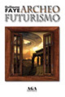 Archeofuturismo - Faye Guillaume - AGA (Cusano Milanino)