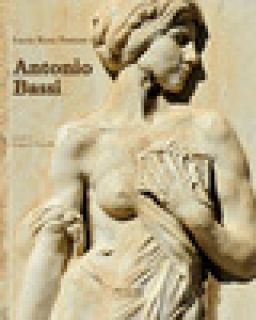 Antonio Bassi (1889-1965). Percorsi artistici di uno scultore del Novecento - Pastore Lucia Rosa