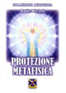 Protezione metafisica - Micieli Raul