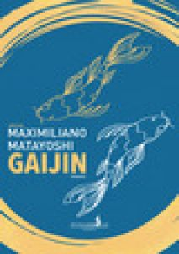 Gaijin - Matayoshi Maximiliano