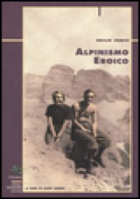 Alpinismo eroico - Comici Emilio; Marco E. (cur.)