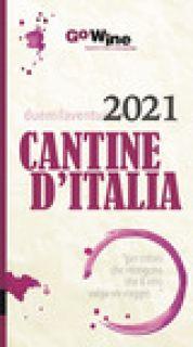 Cantine d'italia 2021. Guida per il turista del vino -