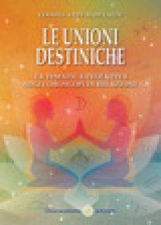 Le unioni destiniche. La tematica evolutiva negli oroscopi di relazione - Livaldi Laun Lianella
