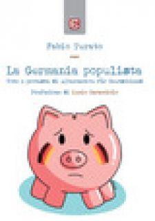 La Germania populista. Voto e protesta di Alternative für Deutschland - Turato Fabio