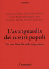 L'avanguardia dei nostri popoli. Per una filosofia della migrazione - Cavalletti A. (cur.); Solla G. (cur.)