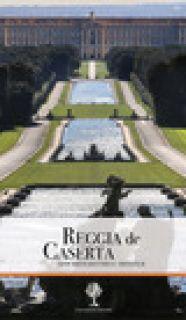 Reggia de Caserta. Guía breve historico-artistica - Pesce Giuseppe; Rizzo Rosaria