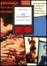 Jim Thompson. Una biografia selvaggia - Polito Robert