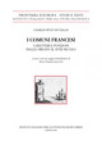 I comuni francesi. Caratteri e funzioni dalle origini al XVIII secolo - Petit-Dutaillis Charles; Linguiti A. G. (cur.)