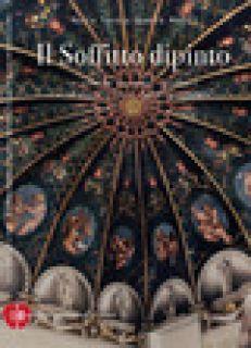 Il soffitto dipinto. La badessa Giovanna, Correggio e le piccole corti del Rinascimento - Guerra Medici Maria Teresa