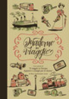 Quaderno di viaggio. Con estratti di «Il viaggio in Europa. Appunti e consigli per le donne» - Cadwalader Jones Mary