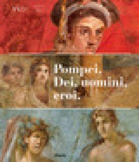 Pompei. Dei, uomini, eroi. Catalogo della mostra (San Pietroburgo) - Osanna M. (cur.); Giulierini P. (cur.)