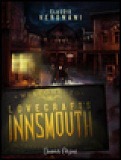 Lovecraft's Innsmouth. Il romanzo - Vergnani Claudio