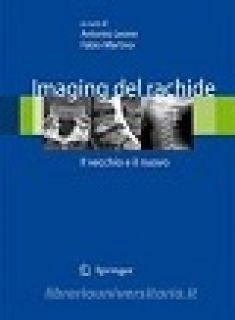 Imaging del rachide. Il vecchio e il nuovo - Leone A. (cur.); Martino F. (cur.)