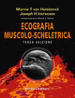 Ecografia muscolo-scheletrica - Van Holsbeeck M. T.; Introcaso Joseph H