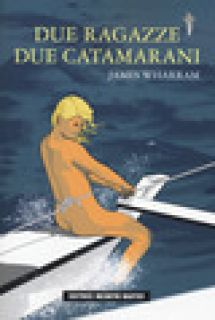 Due ragazze due catamarani - Wharram James