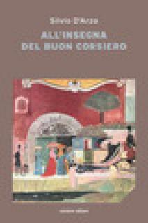All'insegna del «buon corsiero» - D'Arzo Silvio; Casoli A. (cur.)