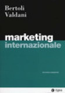 Marketing internazionale - Valdani Enrico; Bertoli Giuseppe