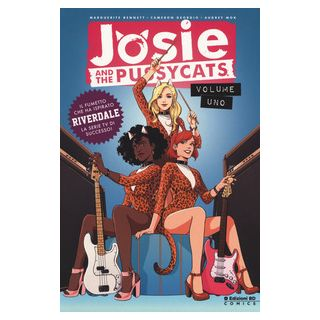 Josie and the Pussycats. Vol. 1 - Bennett Marguerite; DeOrdio Cameron