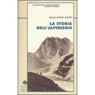 La storia dell'alpinismo - Motti Gian Piero; Camanni E. (cur.)